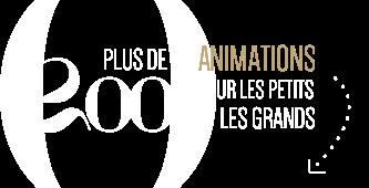 plus de 200 animations pour les petits et les grands
